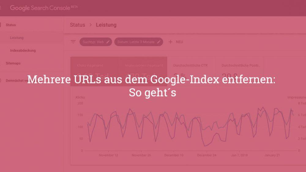 Google URLs aus dem Index entfernen
